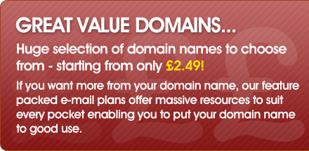 Domains from only �2.49, register today!