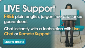 Live Support - FREE plain english, jargon-free assistance guaranteed.