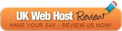 UK Web Host Review - Have your say, review us now!